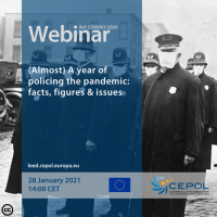 CEPOL Webinar COVID 01/2020: (Almost) A Year of Policing the Pandemic - Facts, Figures & Issues