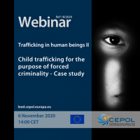 Webinar 18/2020: Latest trends in child trafficking, including exploitation in forced criminality - Case study