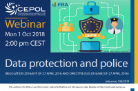 Webinar 100/2018 Data protection and police (REGULATION 2016/679 OF 27 APRIL 2016 AND DIRECTIVE (EU) 2016/680 OF 27 APRIL 2016)