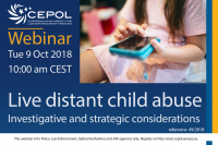Webinar 49/2018 Live distant child abuse - investigative and strategic considerations