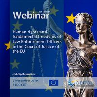 Webinar 69/2019 -'Human rights and fundamental freedoms of Law Enforcement Officers in the Court of Justice of the EU'