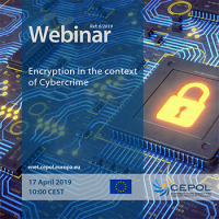 CEPOL Webinar 06/2019 'Encryption in the context of Cybercrime'
