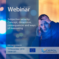 Webinar 36/2019 - Subjective security: Concept, dimension, consequences and ways of measuring