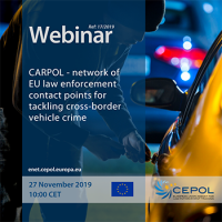 Webinar 17/2019 - 'CARPOL - network of EU law enforcement contact points for tackling cross-border vehicle crime'