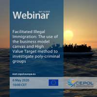 Webinar 13/2020: Facilitated Illegal Immigration - The use of the business model canvas and High Value Target method to investigate poly-criminal groups