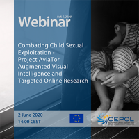 CEPOL Webinar 05/2020: Combating Child Sexual Exploitation - Project AviaTor Augmented Visual Intelligence and Targeted Online Research
