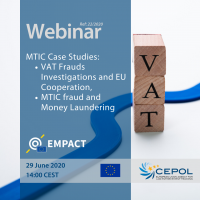 Webinar 22/2020: 'MTIC Case Studies - VAT Frauds Investigations and EU Cooperation, MTIC fraud and Money Laundering