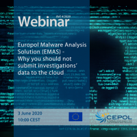 Webinar  4/2020: Europol Malware Analysis Solution (EMAS) - Why you should not submit investigations' data to the cloud