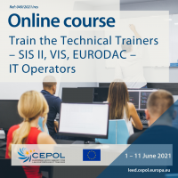 Online Course 49/2021: Train the technical trainers – SIS II, VIS, EURODAC – IT operators