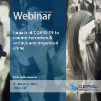 Webinar 55/2020: Impact of COVID-19 to counterterrorism & serious and organised crime